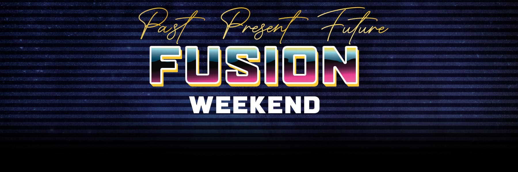 Fusion Weekend